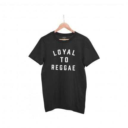 LOYAL TO REGGAE T- Shirt
